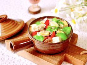 丝瓜花蛤炖豆腐