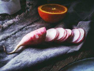 春日香橙萝卜沙拉 健康低卡,水萝卜横着切片