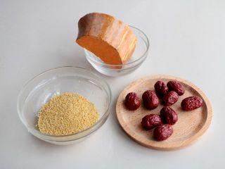 南瓜红枣小米粥(养生),准备所需食材
