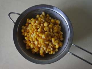 玉米浓汤,玉米粒罐头过滤掉汤汁